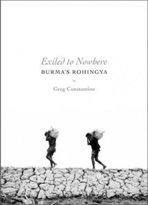 Exiled to Nowhere: Burma's Rohingya by Greg Constantine  Self-published, 2012  www.exiledtonowhere.com