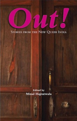 Out! Stories from the New Queer India, ed. Minal Hajratwala. Mumbai: Queer Ink, 2012.