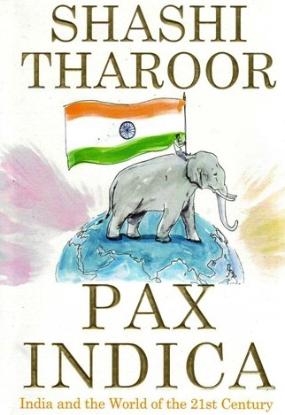 Pax Indica: India and the World of the 21st Century By Shashi Tharoor Penguin 2012