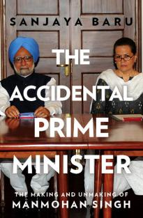 The Accidental Primeminister: The Making and Unmaking of Manmohan Singh by Sanjaya Baru. Penguin India, 2014.