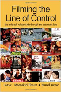 Bharat, Meenakshi and Nirmal Kumar (Eds). Filming the Line of Control: the Indo-Pak Relationship through the Cinematic Lens.  New Delhi: Routledge, 2008.