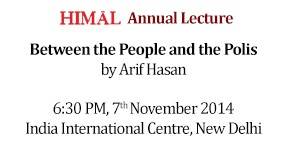Himal Lecture 2014: 'Between the People and the Polis' by Arif Hasan