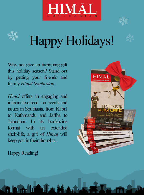 This holiday season, gift Himal Southasian.