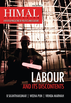 Labour and its discontents - Himal Southasian Vol 28 No 1