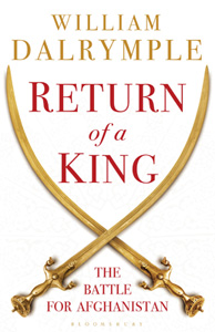 'Return of a King: The Battle for Afghanistan 1839-1842' by William Dalrymple. Bloomsbury, 2012