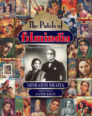 'The Patels of Filmindia' by Sidharth Bhatia. Indus Source Books, 2015.