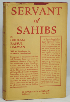 'Servants of Sahibs' by Rassul Galwan. Introduction by Francis Younghusband. D Appleton & Company, New York, 1924. First published by W Heffer & Sons Ltd.