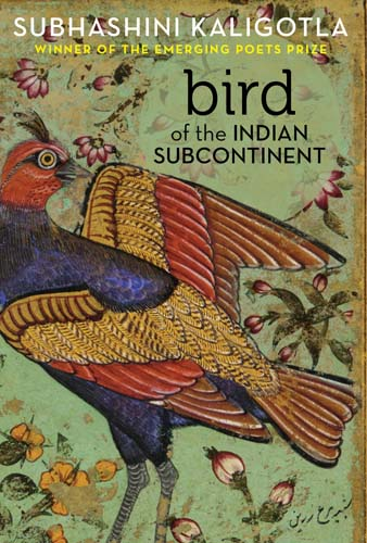 'Bird of the Indian Subcontinent', by Subhashini Kaligotla. The (Great) Indian Poetry Collective, 2018.