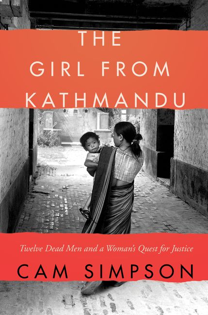 'The girl from Kathmandu' by Cam Simpson. HarperCollins Publishers, 2018, 400 pp, USD 27.99.