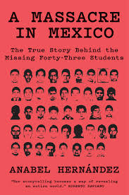 A Massacre in Mexico- The True Story Behind the Missing Forty-Three Students