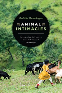 Animal Intimacies- Interspecies Relatedness in India_s Central Himalayas