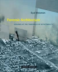 Forensic Architecture- Violence at the Threshold of Detectability