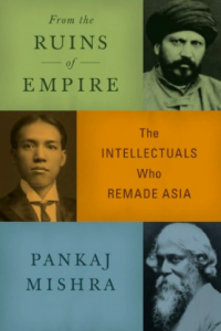 From the Ruins of Empire- The Intellectuals Who Remade Asia