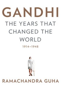 Gandhi- The Years That Changed the World, 1914-1948