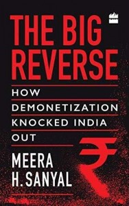 The Big Reverse- - How Demonetization Knocked India Out